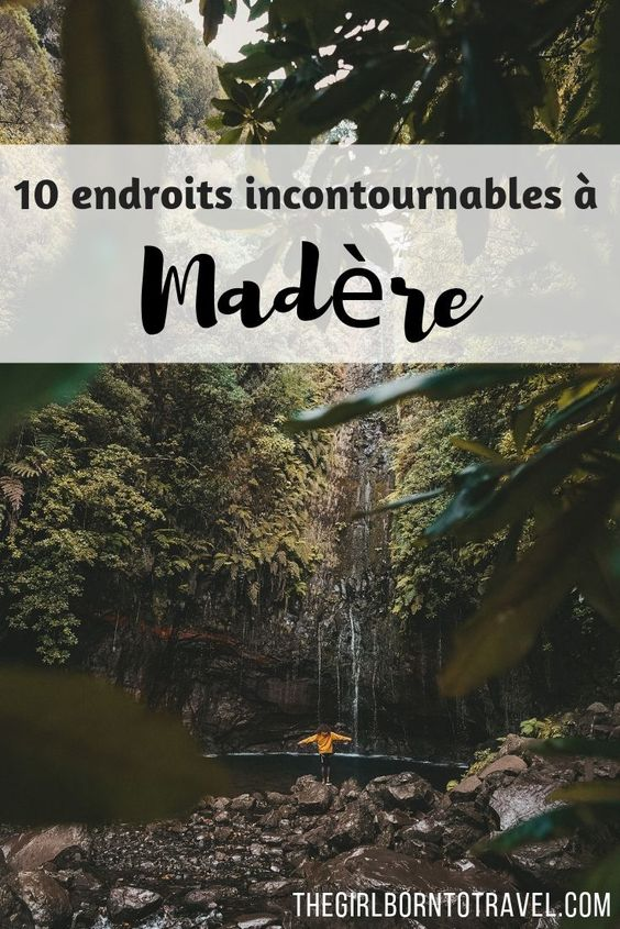 Madere 10 endroits incontournables